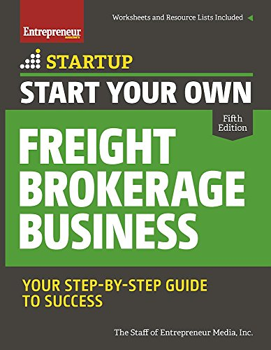 - Start Your Own Freight Brokerage Business: Your Step-By-Step Guide to Success (StartUp Series)