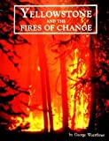img - for Yellowstone & the Fires of Change book / textbook / text book