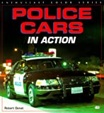 Police Cars in Action Enthusiast Color Series Robert