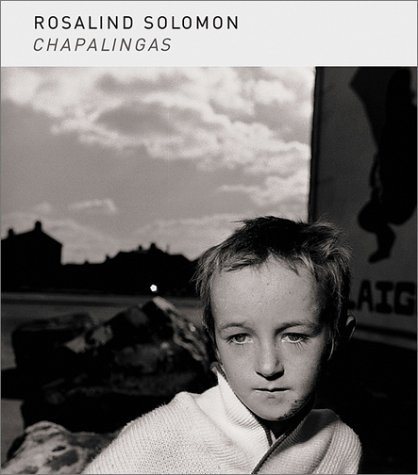 Rosalind Solomon: Chapalingas by Brand: Steidl