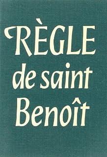 La règle de Saint Benoît, Benoît (saint ; 0480?-0547?)