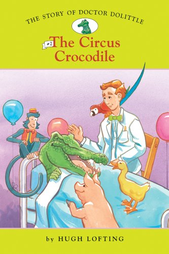 The Story of Doctor Dolittle #2: The Circus Crocodile (Easy Reader Classics) (No. 2)