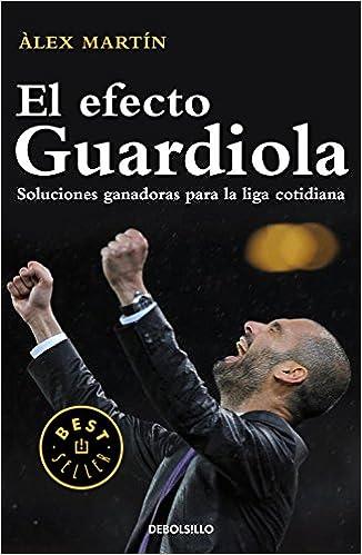 El efecto Guardiola / The Guardiola effect (Spanish Edition)