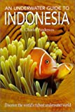 An Underwater Guide to Indonesia, R. Charles Anderson, 0824823680