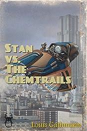 Stan Vs. The Chemtrails: Stan's Adventure Understanding the Skies
