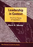 Leadership in Context: The Four Faces of Capitalism (New Horizons in Leadership Studies)