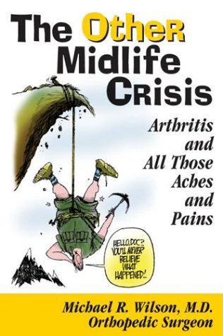 The Other Midlife Crisis: Arthritis and Those Other Aches and Pains by Brand: Whiskey Hollow Press
