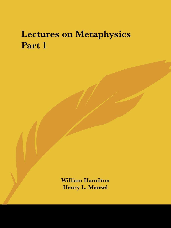 Lectures on Metaphysics Part 1 (v. 1) pdf