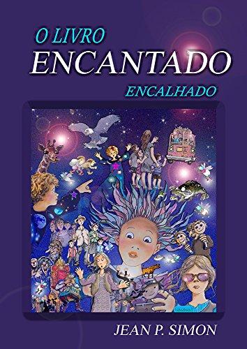 O LIVRO ENCANTADO ENCALHADO: HISTORIAS QUE VÃO TOCAR PROFUNDAMENTE O CORAÇÃO DE SUA FAMÍLIA...