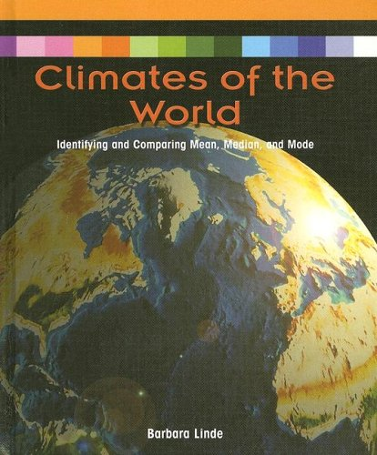 Download Climates of the World: Identifying and Comparing Mean, Median, and Mode (Powermath) ebook