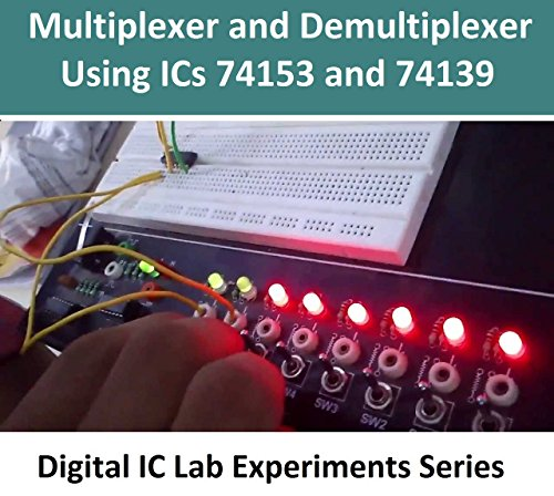 Multiplexer and Demultiplexer Using ICs 74153 and 74139 (Digital Electronics Lab IC Experiments Series )