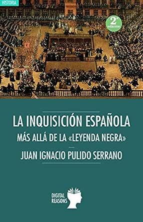 La inquisición española: Más allá de la «Leyenda negra ...