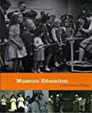Museum Education at the Art Institute of Chicago, , 0865592020