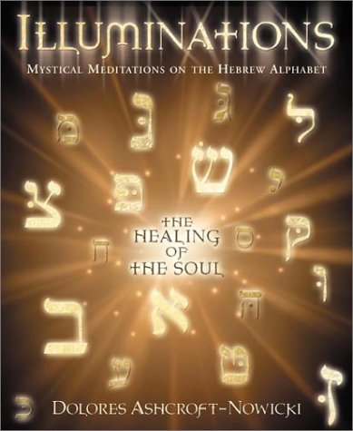 Illuminations: The Healing of the Soul - The Energy Of Hebrew Letters