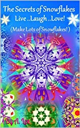 The Secrets of Snowflakes (English Edition)
