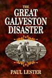 The Great Galveston Disaster, Paul Lester, 1565547845
