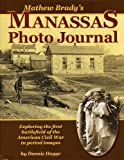 Mathew Brady's Manassas Photo Journal, Dennis Hogge, 0615493432