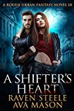 A Shifter's Heart: A Gritty Urban Fantasy Novel (Rouen Chronicles Book 10)