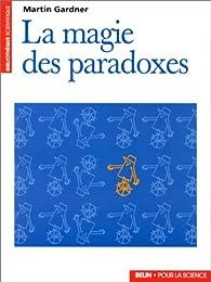 La magie des paradoxes par Martin Gardner