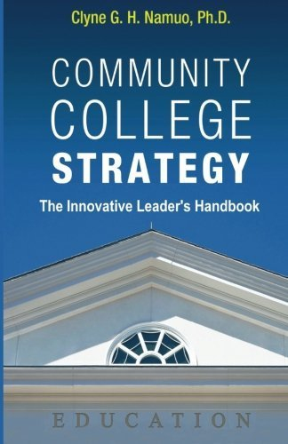 Community College Strategy by Clyne G. H. Namuo Ph.D. (2014-09-10)