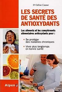 """Afficher """"Les secrets de santé des antioxydants"""""""