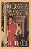 Too Long a Stranger, Janette Oke, 1556614578