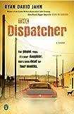 The Dispatcher, Ryan David Jahn, 0143120700