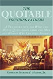 The Quotable Founding Fathers, Buckner F. Melton Jr., 1574888293