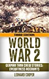 world war two weapons - World War 2: German Tank Crew Stories: Eyewitness Accounts (German War, WW2, World War II, Soldier Stories, Waffen SS, Last Panther, DDay, Panzer, Hitler Book 1)