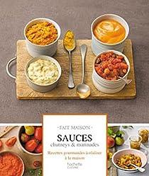 Sauces, chutney et marinades par Thomas Feller