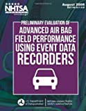 Preliminary Evaluation of Advanced Air Bag Field Performance Using Event Data Recorders, H. Clay Gabler and Craig Thor, 1495242315