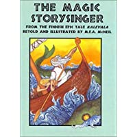 The Magic Storysinger: A Tale from the Finnish Epic Kalevala