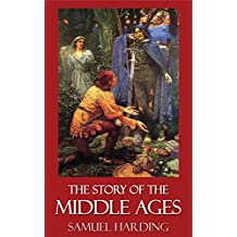 The Story of the Middle Ages [Illustrated]