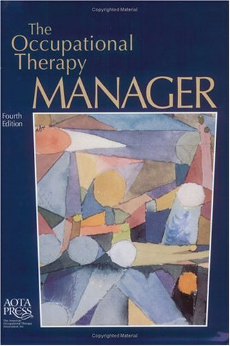The Occupational Therapy Manager, Fourth Edition