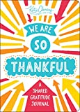 We Are So Thankful: A Shared Gratitude Journal