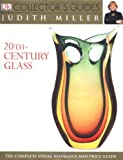 DK Collector's Guides: 20th Century Glass- The Complete Visual Reference and Price Guide