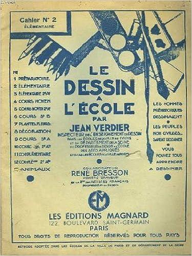 Lire en ligne Le dessin a l'ecole. cahier n°2. elementaire. collaborateur rene bresson, peintre graveur. pdf