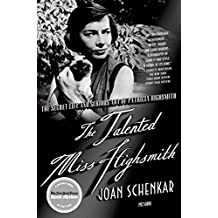 The Talented Miss Highsmith: The Secret Life and Serious Art of Patricia Highsmith