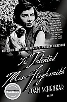 The Talented Miss Highsmith: The Secret Life and Serious Art of Patricia Highsmith by [Schenkar, Joan]
