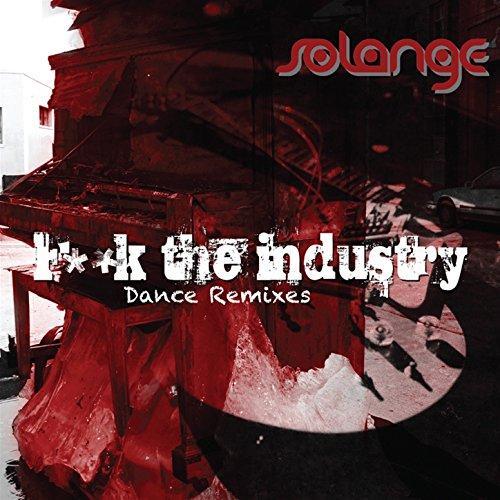 F**k The Industry (Dance Remixes)