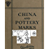 China and Pottery Marks Traditions and Old China - Illustrated and Annotated