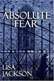 Absolute Fear, Lisa Jackson, 1585479780