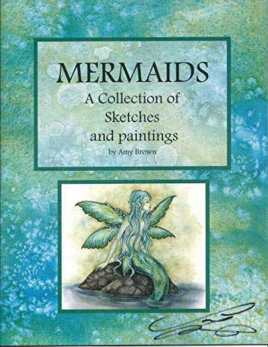 Amy Brown Fantasy Art - Amy Brown Fantasy Art Book: Mermaids: A Collection of Sketches and Paintings, Hand Signed by Artist