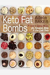 Keto Fat Bombs: 70 Sweet & Savory Recipes for Ketogenic, Paleo & Low-Carb Diets. Easy Recipes for Healthy Eating to Lose Weight Fast. (low-carb snacks, keto fat bomb recipes) Paperback