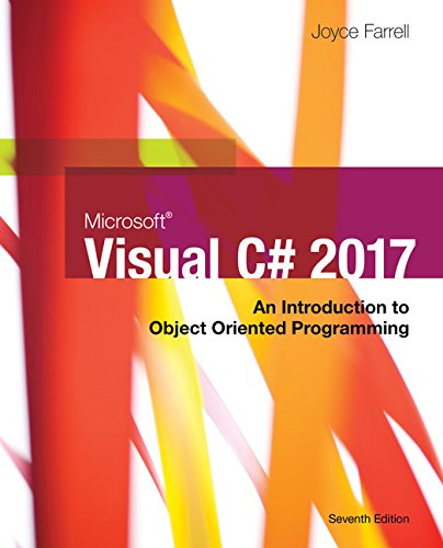 Microsoft Visual C#: An Introduction to Object-Oriented Programming by Course Technology