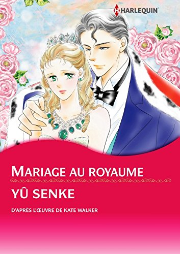 Mariage au royaume (Harlequin Comics) (French Edition)
