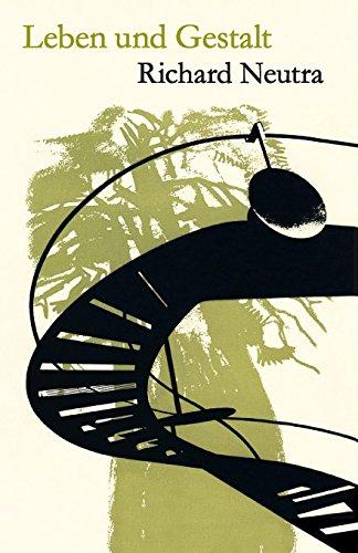 Leben und Gestalt Die Autobiografie von Richard Neutra  [Neutra, Richard] (Tapa Blanda)