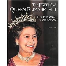 The Jewels of Queen Elizabeth II: Her Personal Collection