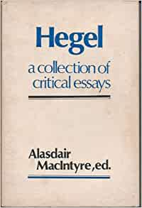 macintyre hegel collection critical essays Essays and criticism on georg wilhelm friedrich hegel - critical essays.