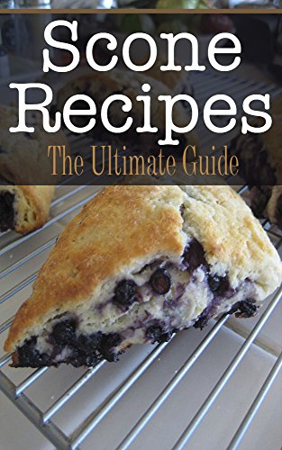 Scone Recipes: The Ultimate Guide